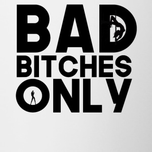 Bad Bitches Only - Contrast Coffee Mug