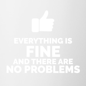Everything is Fine and There are No Problems - Contrast Coffee Mug