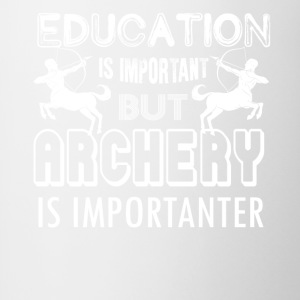 Archery Is Importanter Shirt - Contrast Coffee Mug