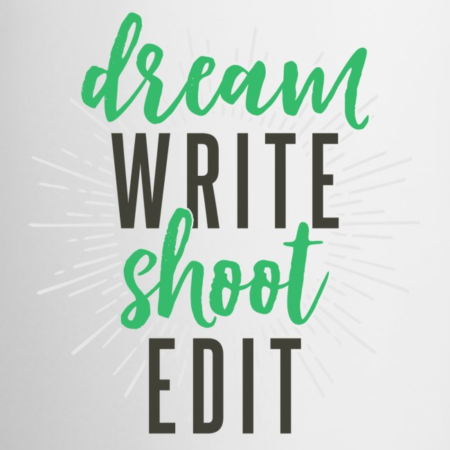 Dream. Write. Shoot. Edit