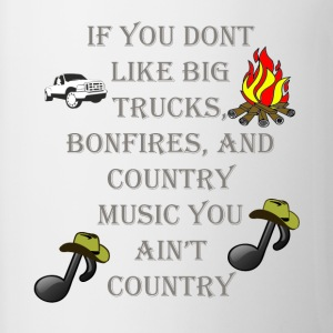 If you dont likeBog Trucks, Bonfires, Country - Contrast Coffee Mug