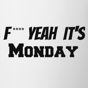 f**** yeah its monday - Coffee/Tea Mug