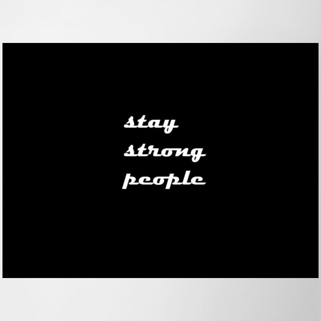 stay strong people
