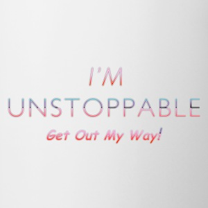 I'm Unstoppable Get Out MY Way - Coffee/Tea Mug