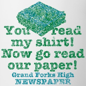 You Read My Shirt Now Go Read Our Paper Grand Fo - Coffee/Tea Mug