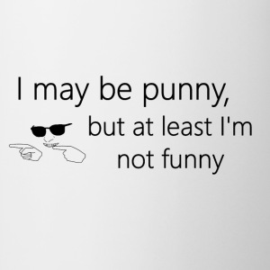 I may be punny, but at least I'm not funny - Coffee/Tea Mug