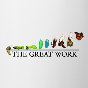The Great Work: From the Caterpillar to the Butter - Coffee/Tea Mug