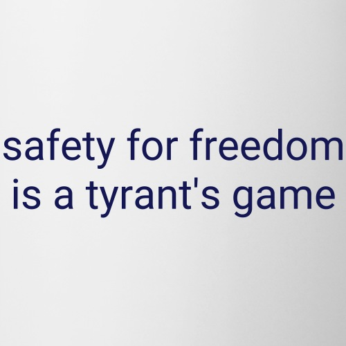 Safety for freedom is a tyrant's game - Coffee/Tea Mug
