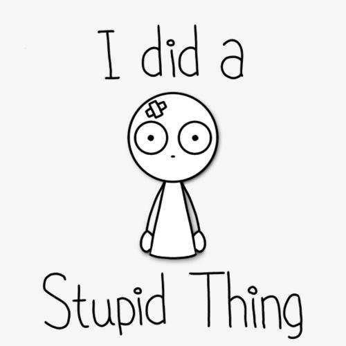 Did the Stupid - Coffee/Tea Mug