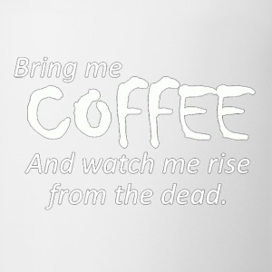 Bring Me Coffee watch me rise from the dead - Coffee/Tea Mug
