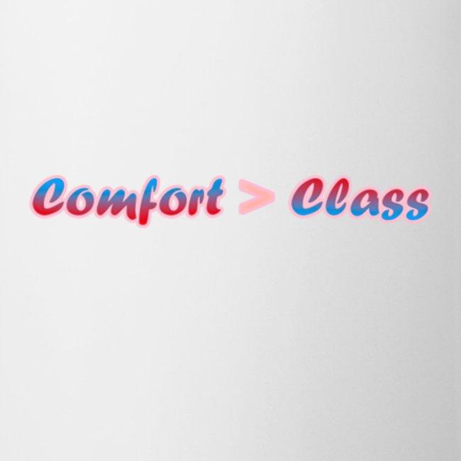 Comfort over Class
