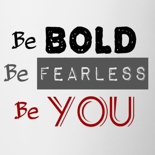 Be Bold Be Fearless Transparent Red You - Coffee/Tea Mug