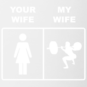 Your Wife My Wife Squats Lifting - Coffee/Tea Mug