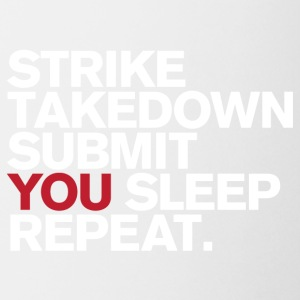 Strike.Takedown.Submit.You Sleep.Repeat - Coffee/Tea Mug