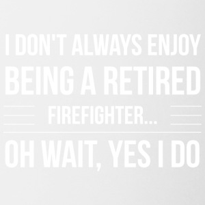 Being a retired firefighter - Coffee/Tea Mug