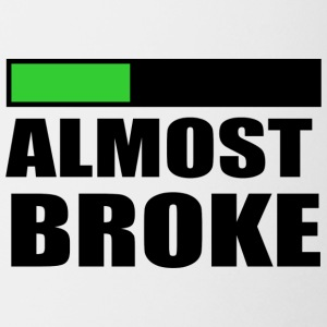 Almost broke - Coffee/Tea Mug
