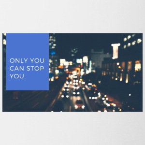 Only You Can Stop You - Coffee/Tea Mug