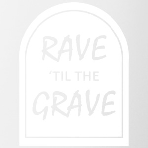Rave 039 til the Grave - Coffee/Tea Mug