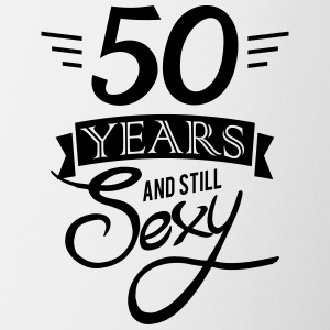 50 ans et toujours sexy - Tasse