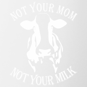 Not Your Mom Not Your Milk Cow - Coffee/Tea Mug
