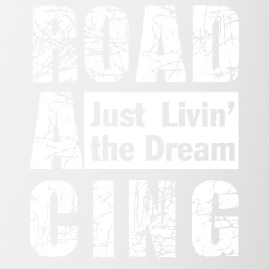 Roadracing - Just Livin' The Dream - Coffee/Tea Mug