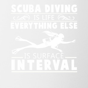 Scuba Diving Is Life Shirt - Coffee/Tea Mug