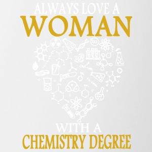 Always Love A Woman With A Chemistry Degree Shirt - Coffee/Tea Mug