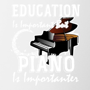 Education Is Important But Piano Is Importanter - Coffee/Tea Mug