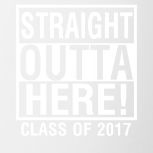 Straight Outta Here Graduation shirt Class of 2017 - Coffee/Tea Mug