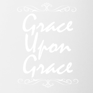 Grace Upon Grace - Coffee/Tea Mug