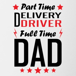 Part Time Delivery Driver Full Time Dad - Coffee/Tea Mug