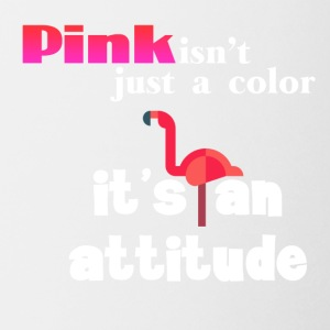 Pink isn't just a color it's an attitude - Coffee/Tea Mug