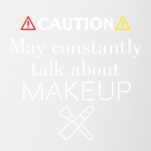 May constantly talk about makeup - Coffee/Tea Mug