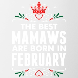 The Best Mamaws Are Born In February - Coffee/Tea Mug