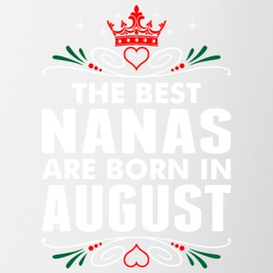The Best Nanas Are Born In August - Coffee/Tea Mug