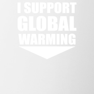 I support global warming - Coffee/Tea Mug