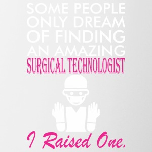 Some People Dream Amazing Surgical Technologist - Coffee/Tea Mug