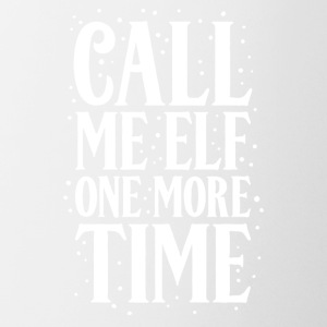 Call Me Elf One More Time - Coffee/Tea Mug