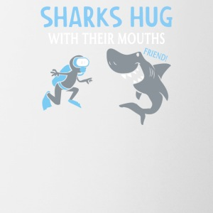 Sharks Hug With Their Mouths - Coffee/Tea Mug