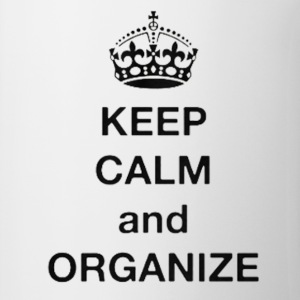 Keep calm and Organize - Coffee/Tea Mug