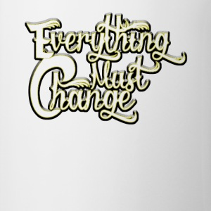 EVERYTHING MUST CHANGE 03 2 - Coffee/Tea Mug