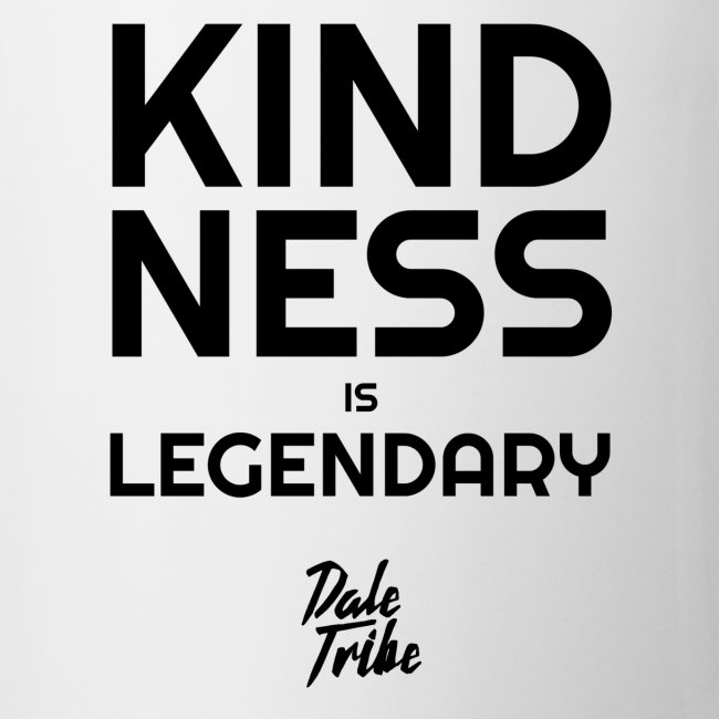 KINDNESS IS LEGENDARY BLACK