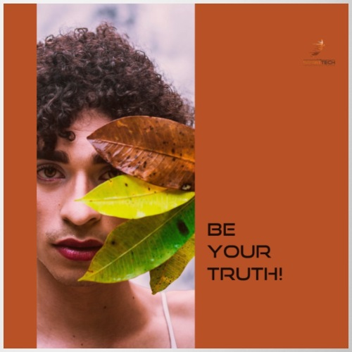 Be Your Truth!