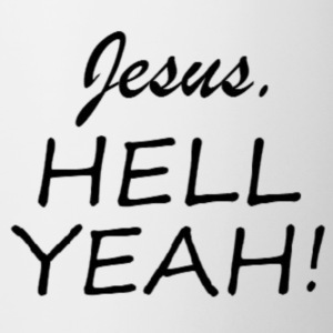 Jesus HELL Yeah Black Font - Coffee/Tea Mug