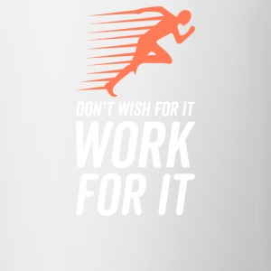 Don't Wish For It Work For It - Coffee/Tea Mug