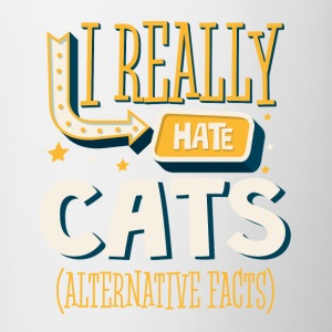 I REALLY HATE CATS - ALTERNATIVE FACTS - Coffee/Tea Mug
