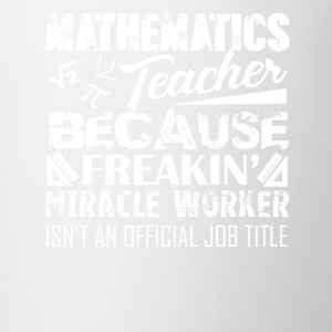 Mathematics Teacher Shirt - Coffee/Tea Mug