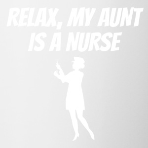 Relax My Aunt Is A Nurse - Coffee/Tea Mug