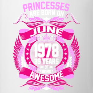 Princesses Are Born On June 1978 39 Years - Coffee/Tea Mug