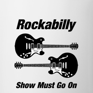 Rockabilly Show Must Go On - Coffee/Tea Mug